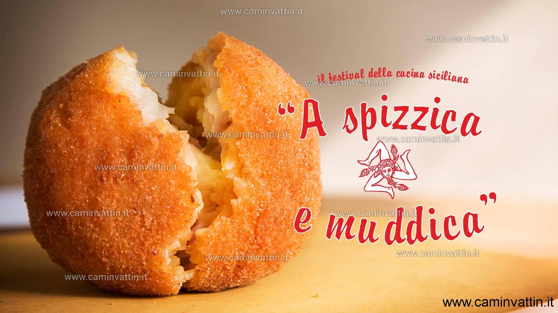 A spìzzica e muddica il festival della cucina siciliana camin vattin