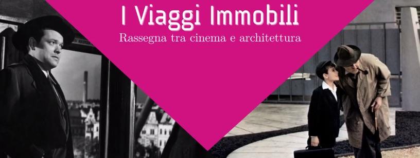 I Viaggi Immobili Rassegna tra Cinema e Architettura apulia film commission