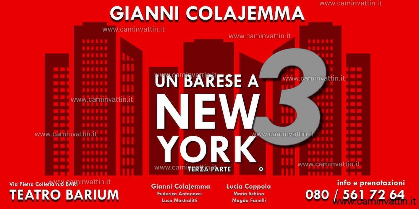 """""""Un Barese a New York 3"""" di e con Gianni Colajemma al Teatro Barium 067de94706a0"""