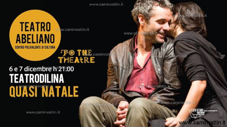 QUASI NATALE Teatro Abeliano rassegna To The Theatre