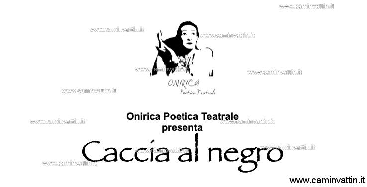 caccia al negro onirica poetica teatrale