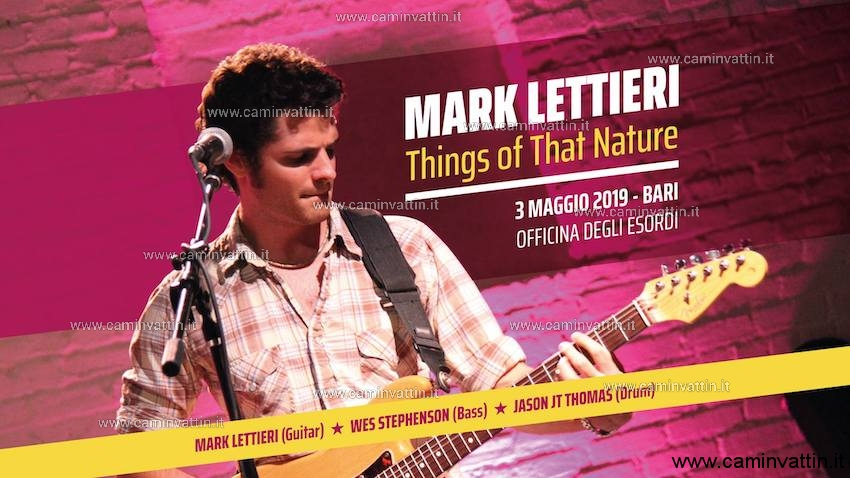 Mark Lettieri in concerto a Bari Things of That Nature