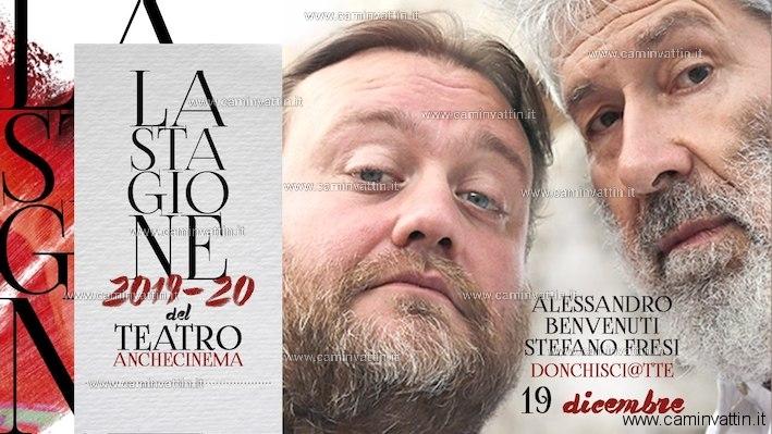 """Alessandro Benvenuti e Stefano Fresi in """"Donchisci@tte"""" al Teatro Anche Cinema"""