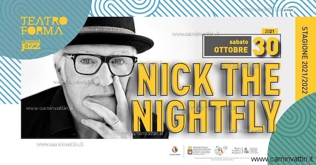 nick the nightfly teatro forma